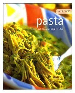 Alla tiders pasta : läckert och lättlagat steg för steg