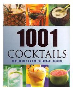 1001 Cocktails : 1001 recept på den fulländade drinken