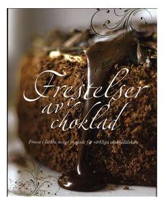 Frestelser av choklad : frossa i läckra recept skapade för verkliga chokladälskare