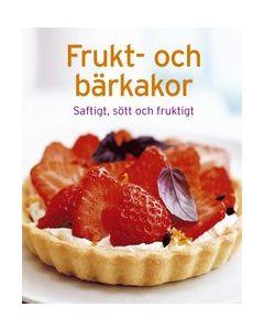 Frukt- och bärkakor : Saftigt, sött och fruktigt