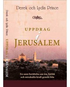 Uppdrag i Jerusalem : en sann berättelse om tro, kärlek och mirakulös kraft genom bön