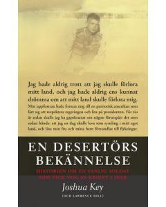 En desertörs bekännelse : historien om en vanlig soldat som fick nog av kriget i Irak