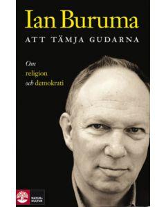 Att tämja gudarna : om religion och demokrati