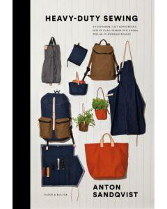Heavy duty sewing : en handbok i att konstruera och sy väskor och andra prylar