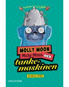 Molly Moon, Micky Minus och tankemaskinen