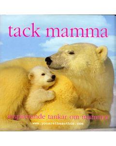 Tack mamma : inspirerande tankar om mammor