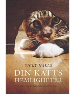 Din katts hemligheter : boken din katt skulle vilja att du läste
