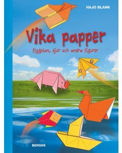 Vika papper : flygplan, djur och andra figurer