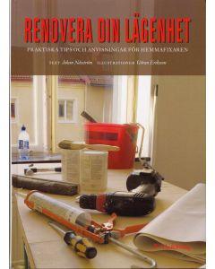 Renovera din lägenhet : praktiska tips och anvisningar för hemmafixaren