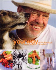 Your Way : vägen till ett rikare liv : kokbok för vardagar