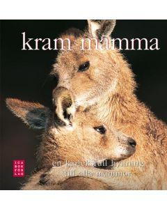 Kram mamma! : en kärleksfull hyllning till alla mammor