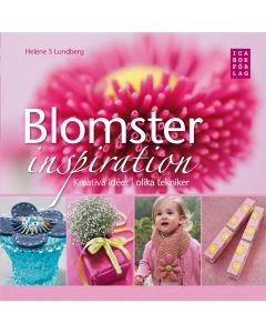 Blomsterinspiration : kreativa idéer i olika tekniker
