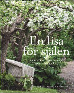 En lisa för själen : trädgård som terapi och friskvård