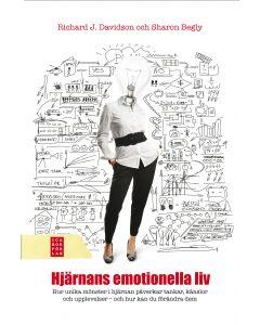 Hjärnans emotionella liv : om hur unika mönster i hjärnan påverkar dina tankar, känslor och upplevel