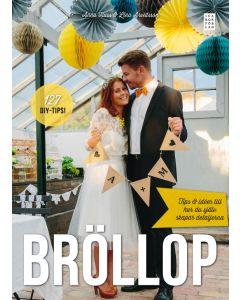 Bröllop : tips och idéer till hur du själv skapar detaljerna