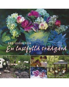 101 idéer för en lustfylld trädgård
