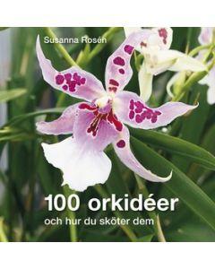 100 orkidéer : och hur du sköter dem
