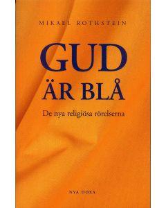 Gud är blå - De nya religiösa rörelserna
