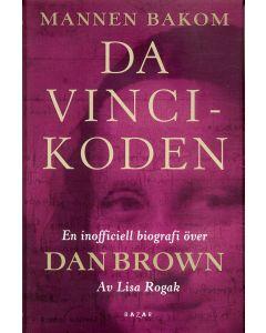 Mannen bakom Da Vinci-koden : den inofficiella biografin över Dan Brown