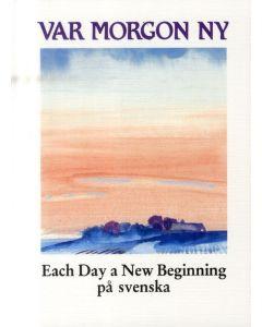 Var morgon ny : each day a new beginning på svenska