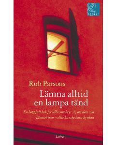 Lämna alltid en lampa tänd : en hoppfull bok för alla som bryr sig om dem som lämnat tron - eller ka