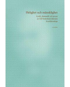 Helighet och mänsklighet : lyrik, dramatik och prosa ur Ulf Söderlinds litterära kvarlåtenskap