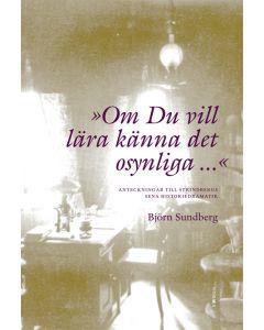 """""""Om du vill lära känna det osynliga..."""" : anteckningar till Strindbergs sena historiedramatik"""