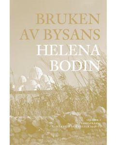 Bruken av Bysans : studier i svenskspråkig litteratur och kultur 1948-71
