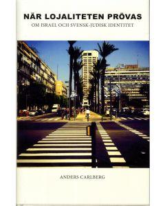 När lojaliteten prövas : om Israel och svensk-judisk identitet