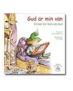 Gud är min vän : en bok för barn om Gud