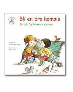 Bli en bra kompis : en bok för barn om vänskap