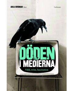 Döden i medierna : våld, tröst och fascination