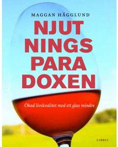 Njutningsparadoxen : ökad livskvalitet med ett glas mindre