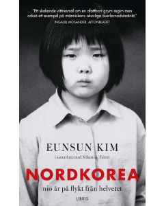 Nordkorea : nio år på flykt från helvetet