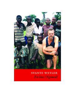 Ett hus i Ngouedi : tre resor och en berättelse