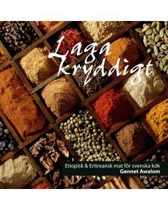 Laga kryddigt : etiopisk & eritreansk mat för svenska kök