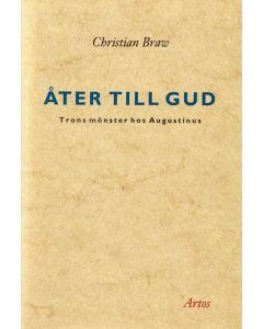 Åter till Gud : trons mönster hos Augustinus