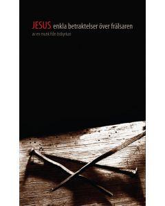 Jesus : enkla betraktelser över frälsaren