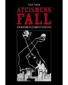 Ateismens fall. Den moderna religionskritikens kris