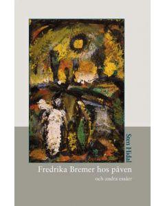 Fredrika Bremer hos påven : och andra essäer