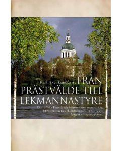 Från prästvälde till lekmannastyre : Evangeliska fosterlands-stiftelsen som inomkyrklig lekmannaröre