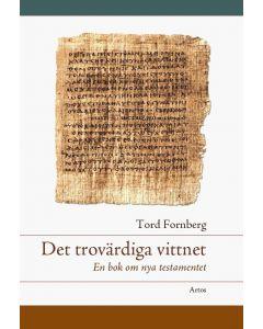 Det trovärdiga vittnet : en bok om Nya testamentet