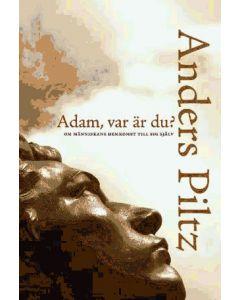 Adam, var är du? : om människans hemkomst till sig själv