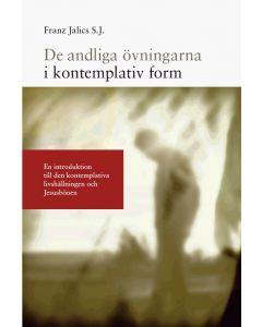 De andliga övningarna i kontemplativ form : en introduktion till den kontemplativa livshållningen oc