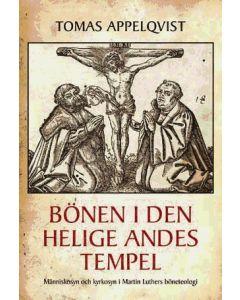 Bönen i den heliga Andes tempel : människosyn och kyrkosyn i Martin Luthers böneteologi