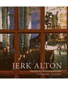 Jerk Alton : nutida kyrkorumsarkitekt