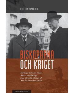 Biskoparna och kriget : kyrkliga aktioner under andra världskriget med särskild hänsyn till Arvid Ru