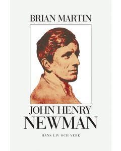 John Henry Newman : hans liv och verk