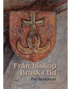 Från biskop Brasks tid