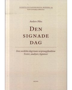 Den signade dag : den nordiska dagvisans ursprungsfunktion Texter, analys, h